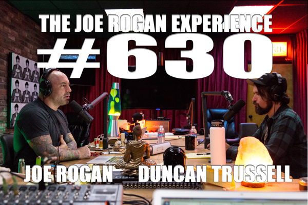 The Joe Rogan Experience #630 - Duncan Trussell