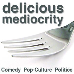 Delicious Mediocrity