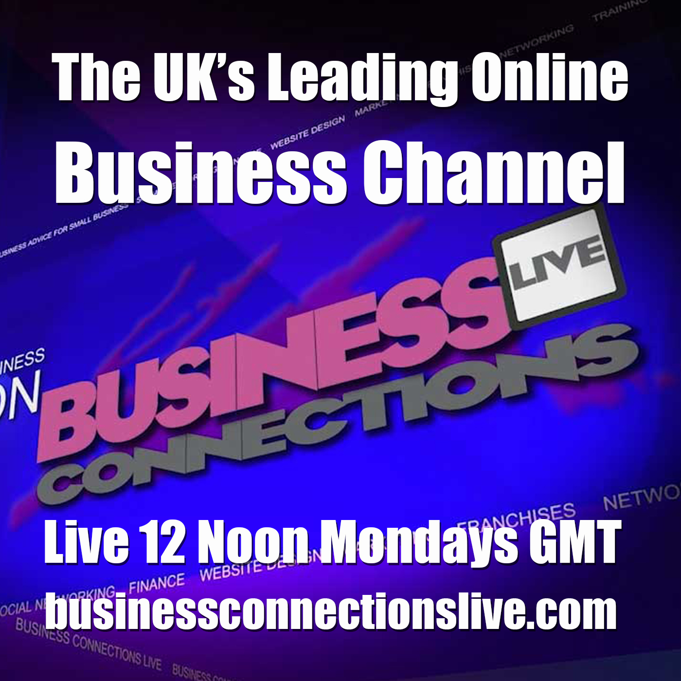 Business Connections Live - The UK's Leading Online Business TV