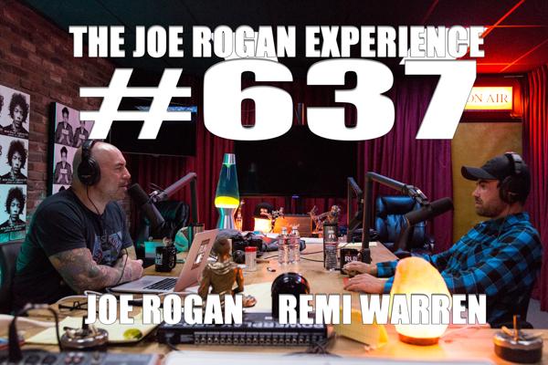 The Joe Rogan Experience #637 - Remi Warren