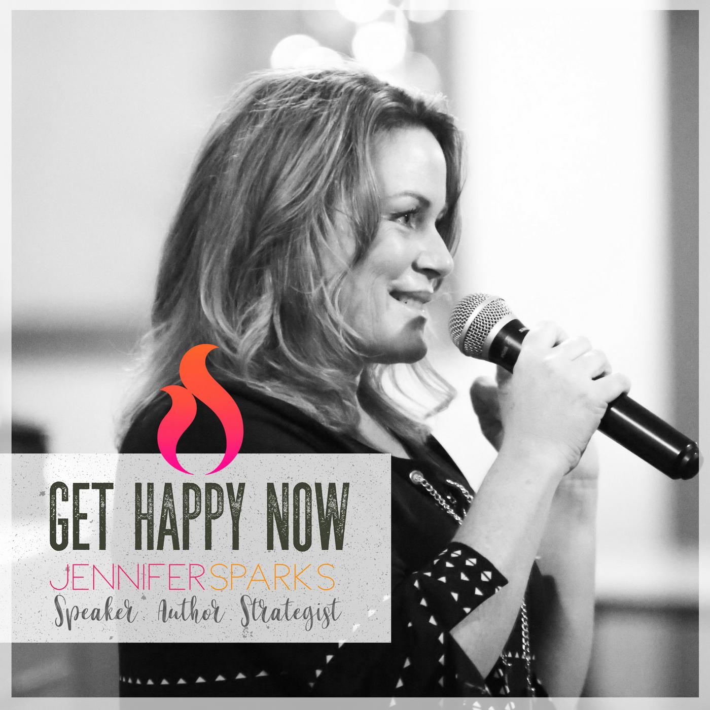 GET HAPPY NOW with Jennifer Sparks :: Author.Speaker.Strategist