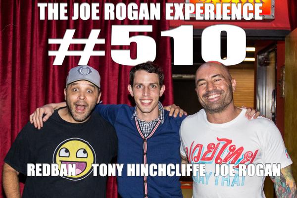 The Joe Rogan Experience #510 - Tony Hinchcliffe