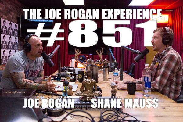 The Joe Rogan Experience #851 - Shane Mauss