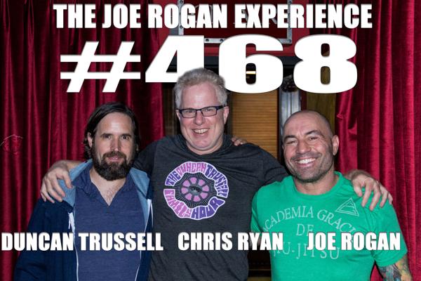 The Joe Rogan Experience #468 - Duncan Trussell, Christopher Ryan