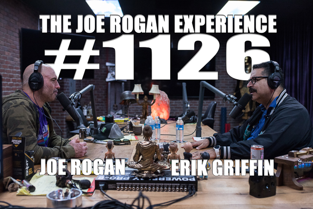 The Joe Rogan Experience #1126 - Erik Griffin