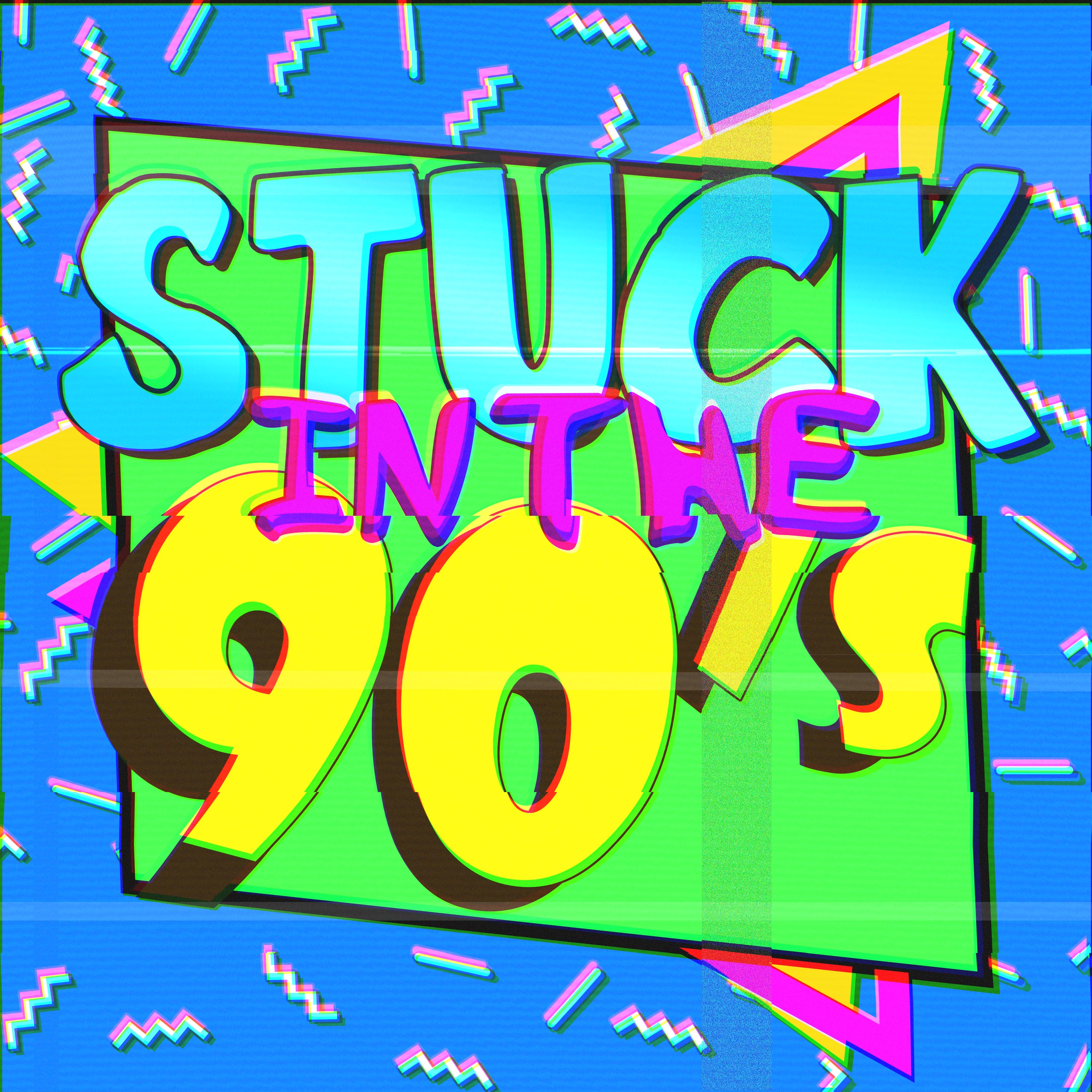 Stuck in the 90s