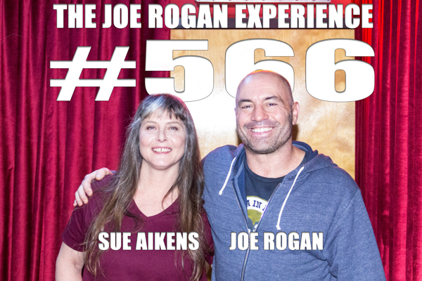 The Joe Rogan Experience #566 - Sue Aikens