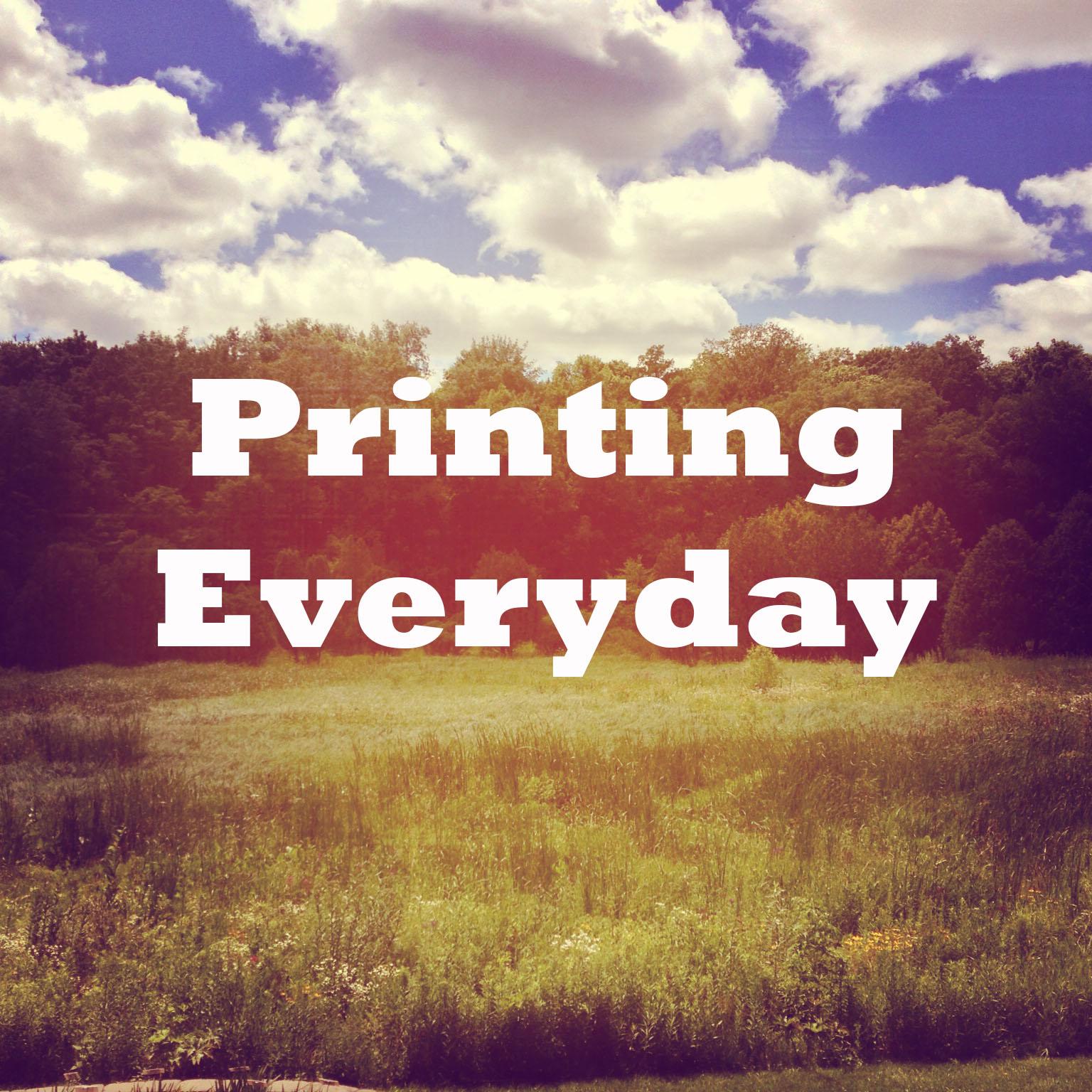 Printing Everyday