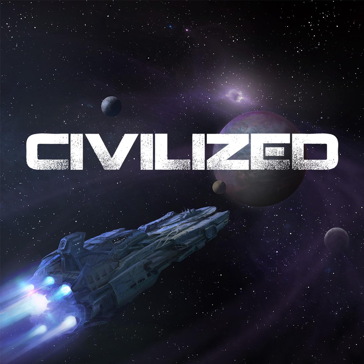"""    Civilized "" Podcast"