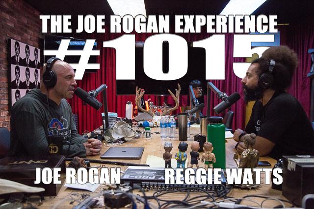 The Joe Rogan Experience #1015 - Reggie Watts