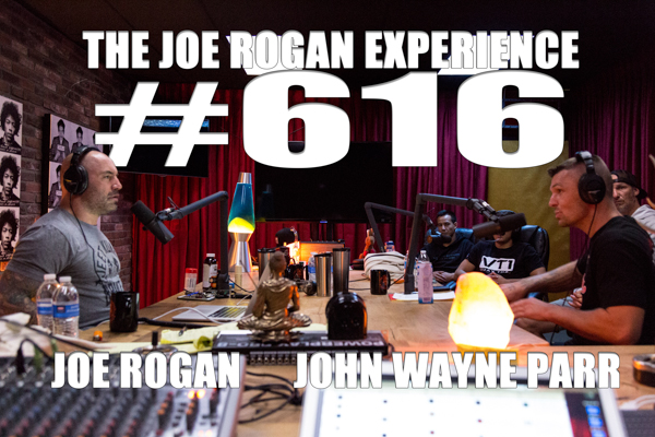 The Joe Rogan Experience #616 - John Wayne Parr