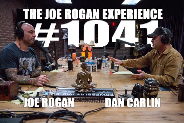 The Joe Rogan Experience #1041 - Dan Carlin