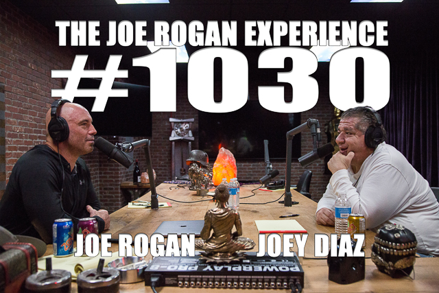 The Joe Rogan Experience #1030 - Joey Diaz