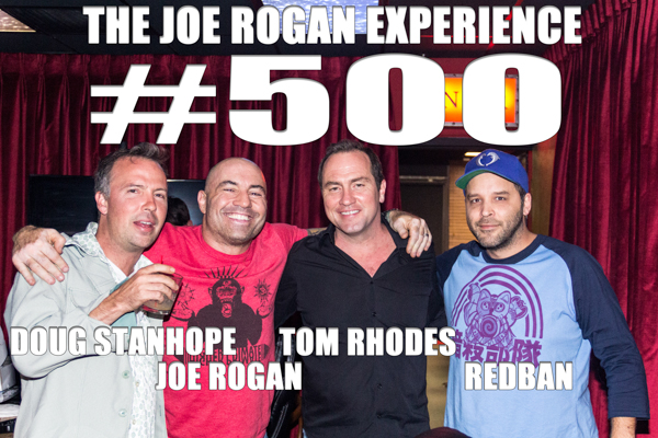 The Joe Rogan Experience #500 - Doug Stanhope & Tom Rhodes