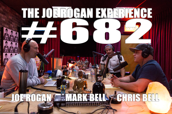 The Joe Rogan Experience #682 - Mark & Chris Bell
