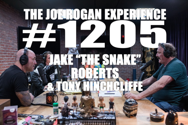"The Joe Rogan Experience #1205 - Jake ""The Snake"" Roberts & Tony Hinchclifee"