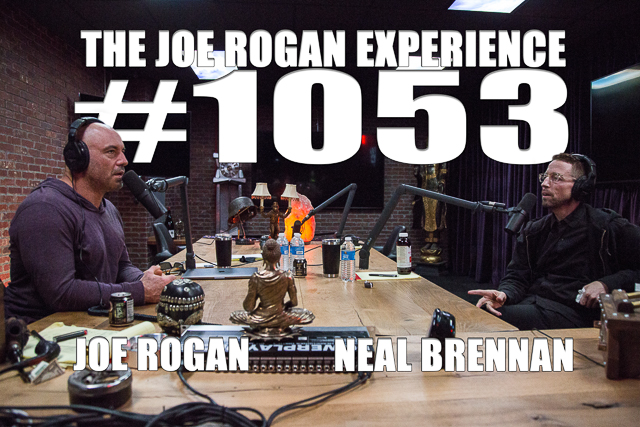 The Joe Rogan Experience #1053 - Neal Brennan