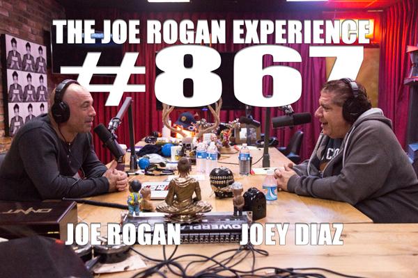 The Joe Rogan Experience #867 - Joey Diaz
