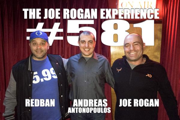 The Joe Rogan Experience #581 - Andreas Antonopoulos