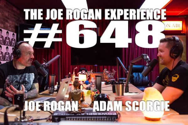 The Joe Rogan Experience #648 - Adam Scorgie