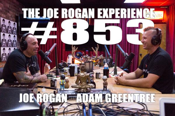 The Joe Rogan Experience #853 - Adam Greentree