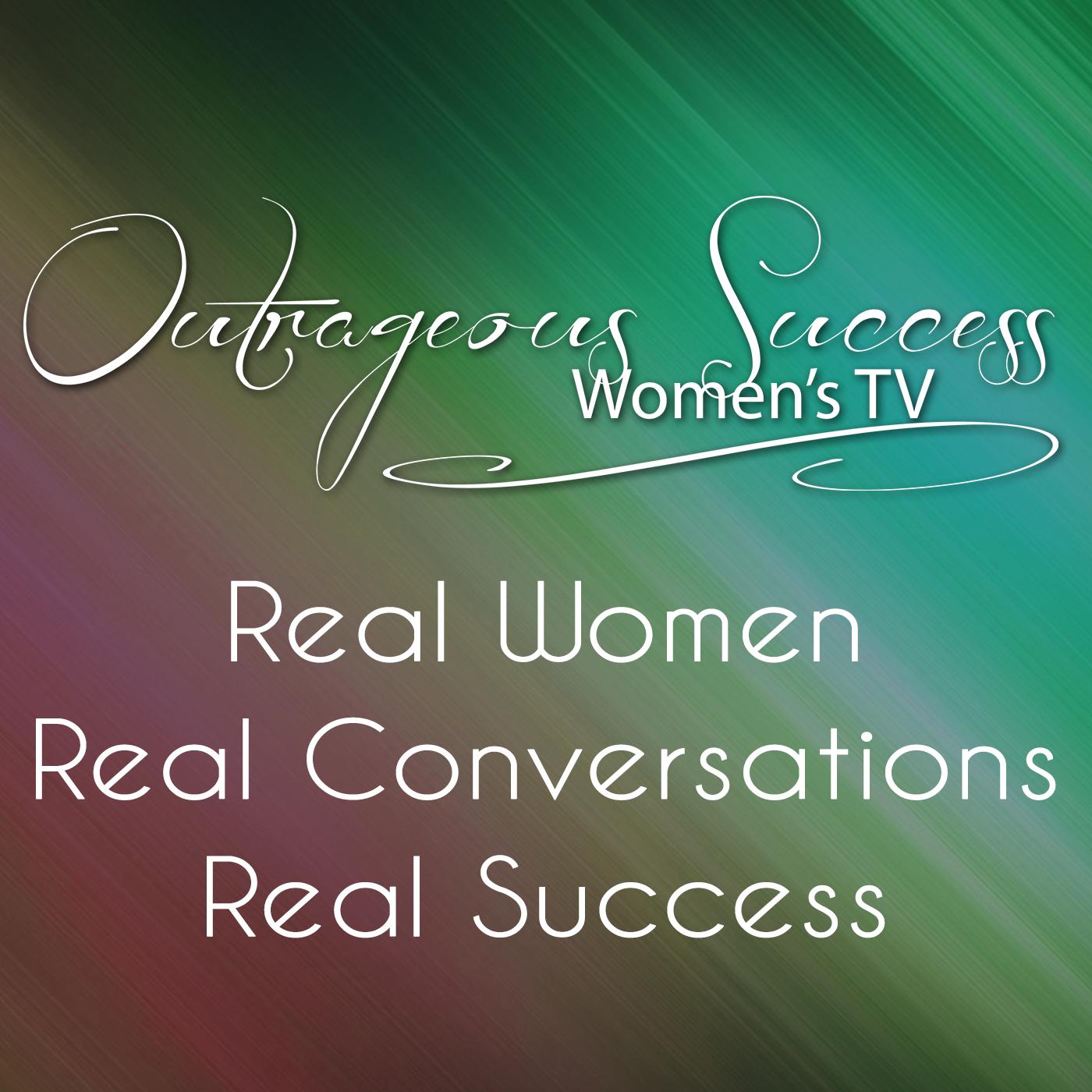 Outrageous Success Womens TV Podcast