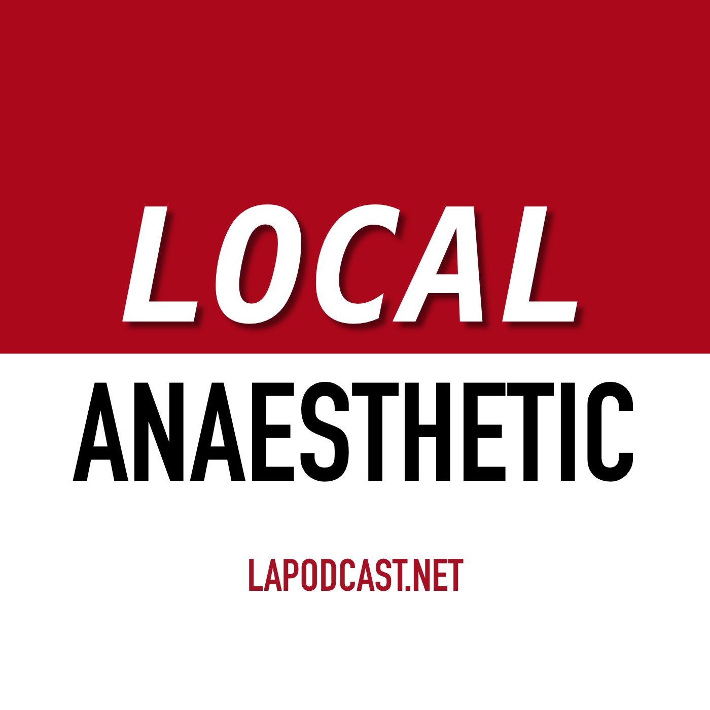 LAPodcast (Local Anaesthetic Podcast) - The Most Trusted Name in Local News