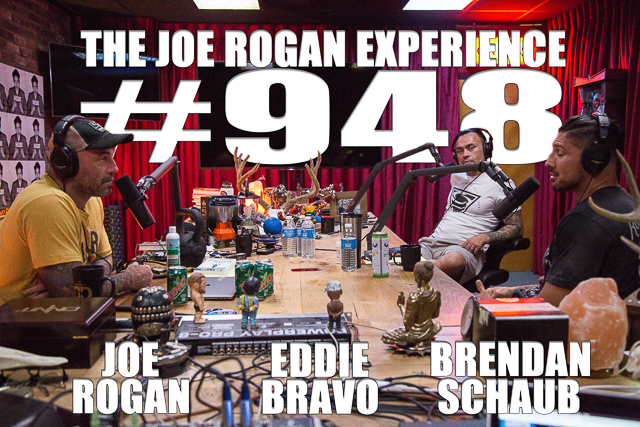 The Joe Rogan Experience #948 - Brendan Schaub & Eddie Bravo