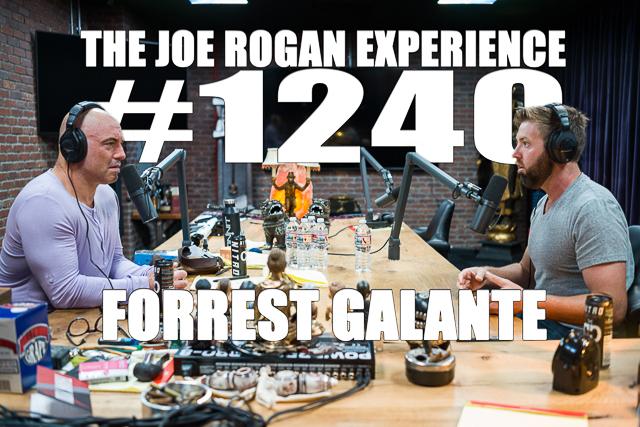 The Joe Rogan Experience #1240 - Forrest Galante