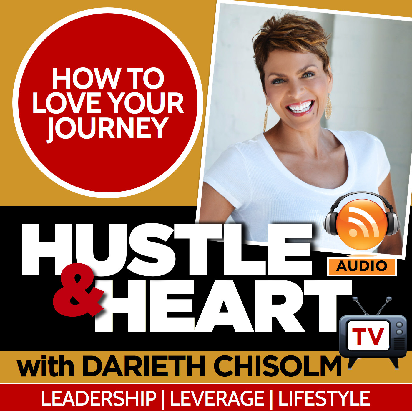 Hustle and Heart TV with Darieth Chisolm - AUDIO version