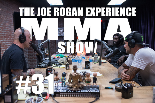The Joe Rogan Experience JRE MMA Show #31 with Daniel Straus & Joe Schilling