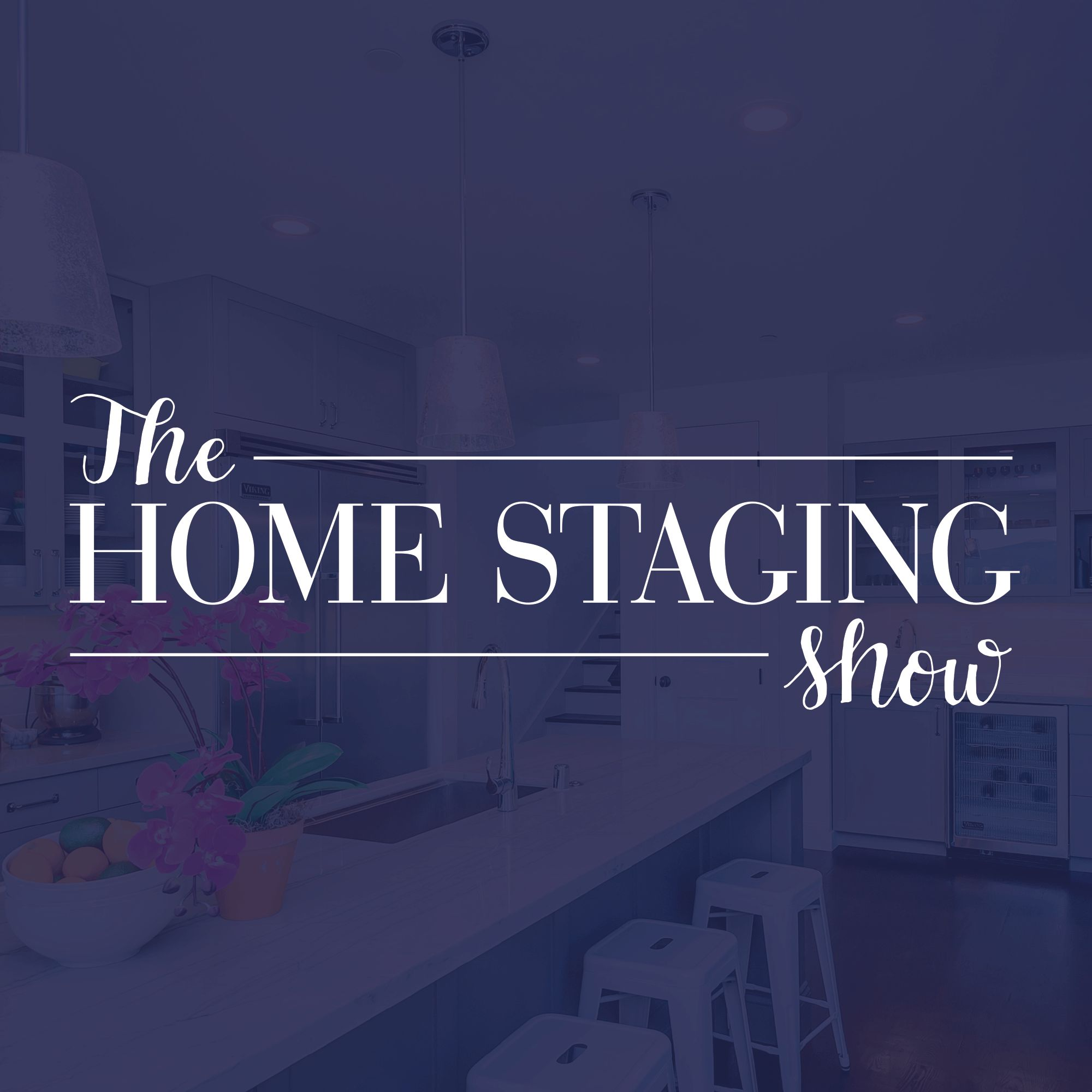 The Home Staging Show On Le Podcasts