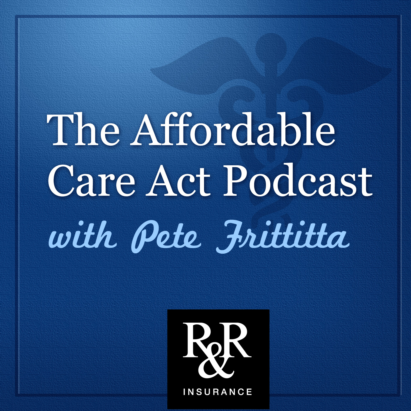 The Affordable Care Act Podcast