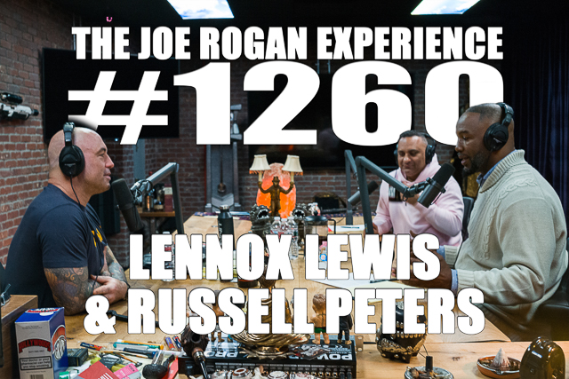 The Joe Rogan Experience #1260 - Lennox Lewis & Russell Peters