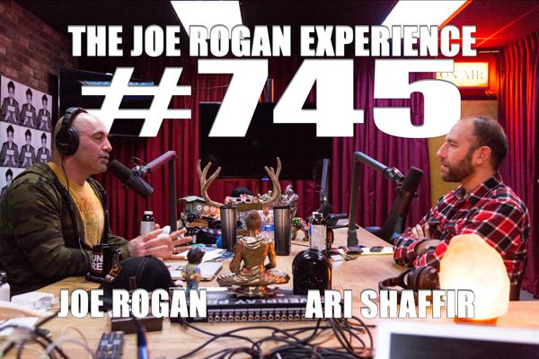 The Joe Rogan Experience #745 - Ari Shaffir