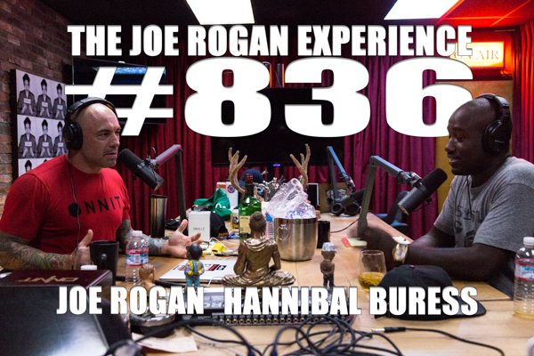 The Joe Rogan Experience #836 - Hannibal Buress