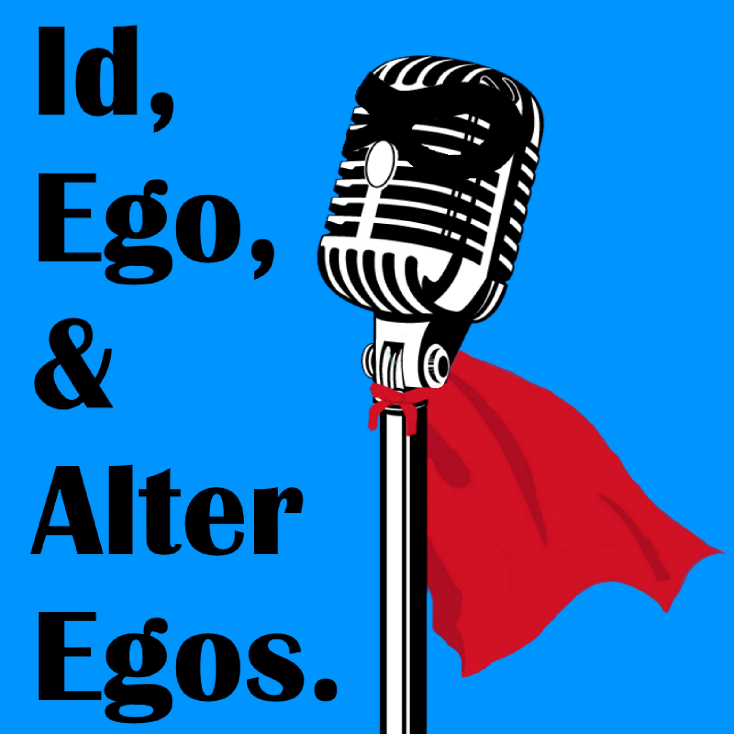 Id, Ego, and Alter Egos | Listen via Stitcher for Podcasts