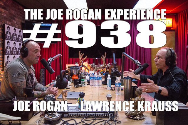 The Joe Rogan Experience #938 - Lawrence Krauss