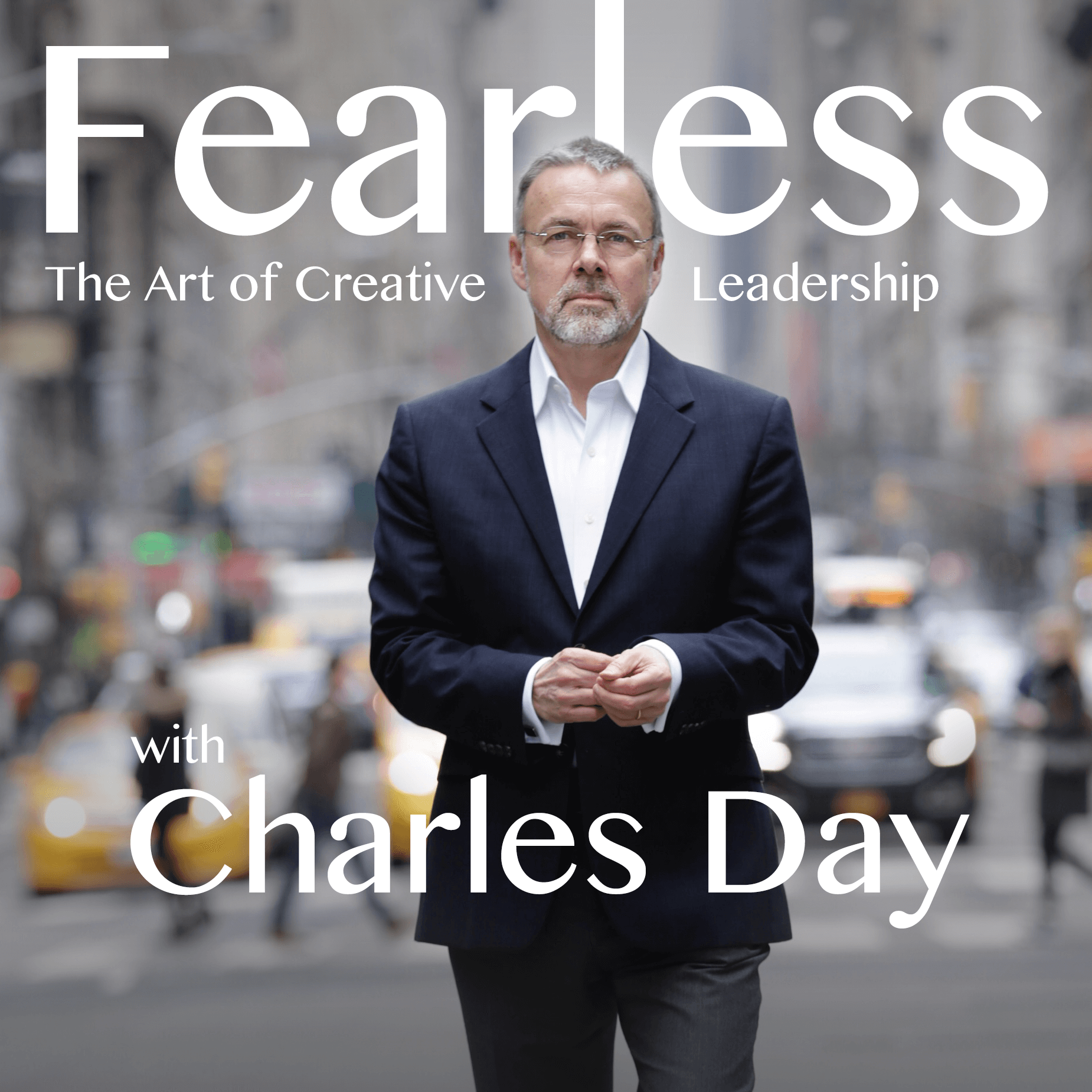 Fearless - The Art of Creative Leadership with Charles Day