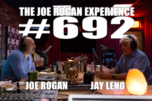 The Joe Rogan Experience #692 - Jay Leno