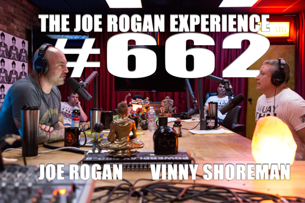 The Joe Rogan Experience #662 - Vinny Shoreman
