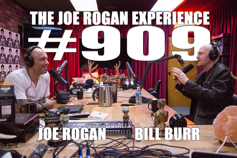 The Joe Rogan Experience #909 - Bill Burr