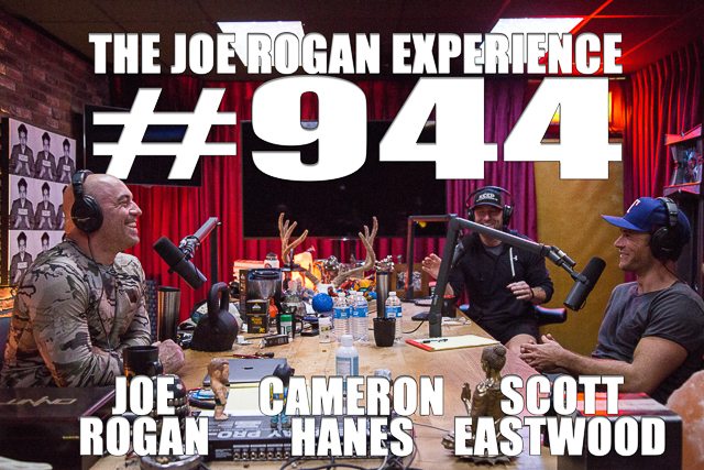 The Joe Rogan Experience #944 - Scott Eastwood & Cameron Hanes