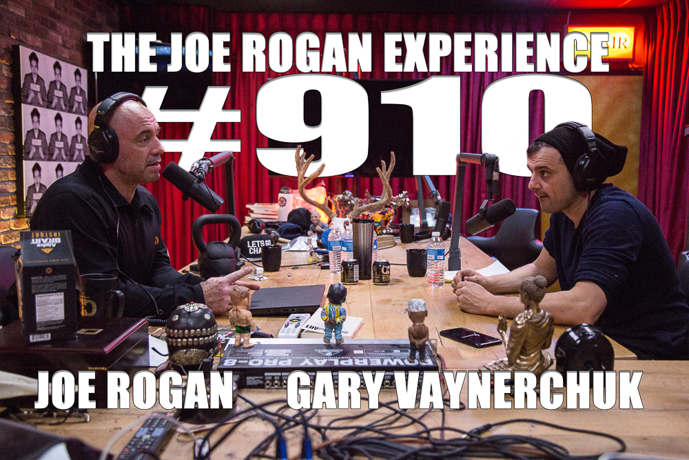 The Joe Rogan Experience #910 - Gary Vaynerchuk