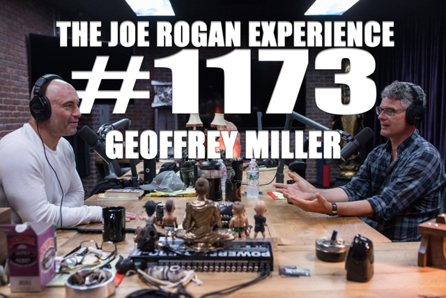 The Joe Rogan Experience #1173 - Geoffrey Miller