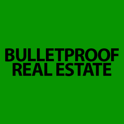Bulletproof Real Estate