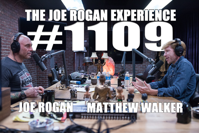 The Joe Rogan Experience #1109 - Matthew Walker