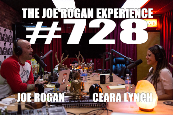 The Joe Rogan Experience #728 - Ceara Lynch