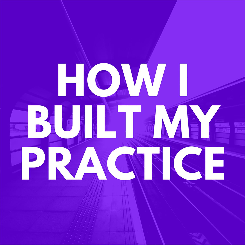 How I Built My Practice w/ Gene Monterastelli