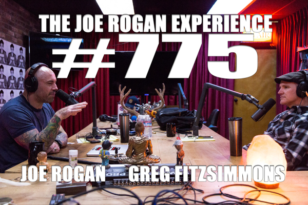 The Joe Rogan Experience #775 - Greg Fitzsimmons